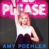 Amy Poehler's Yes Please