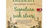 Elizabeth Gilbert: Signatura svih stvari