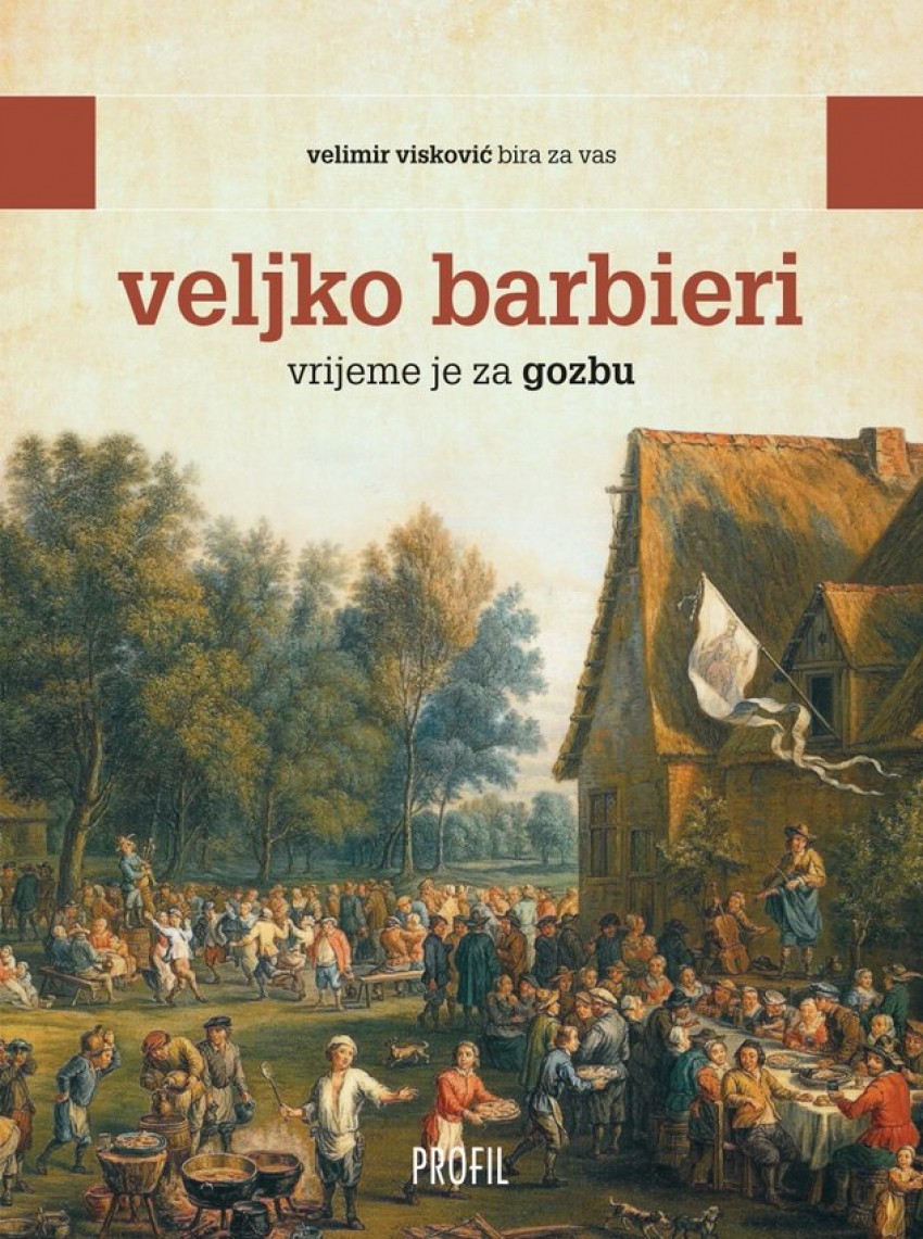 Veljko Barbieri - Vrijeme je za gozbu