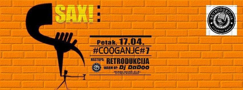 #cooganje #7 @ Sax! uz band RETRODUKCIJA and DJ DaDoo