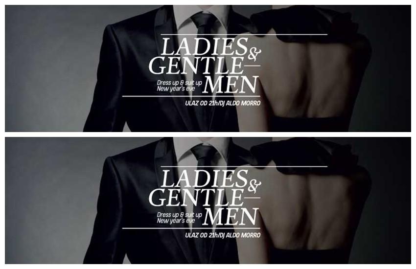 LADIES AND GENTLEMEN, Dress Up & Suit Up! - Doček Nove 2016.