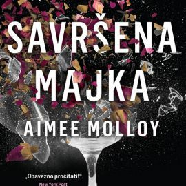 Nova hit knjiga Savršena majka Aimee Molloy